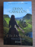 Anticariat: Diana Gabaldon - Outlander 1. Calatoarea
