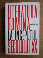 Anticariat: Dumitru Micu - Literatura romana la inceputul secolului 20