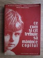 Anticariat: Emilia Andreescu - Ce, cum si cat trebuie sa manance copilul