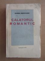 Eugen Herovanu - Calatorul romantic (1938)