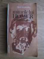 Felix Buffiere - Miturile lui Homer si gandirea greaca