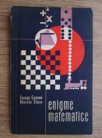Anticariat: George Gamov - Enigme matematice