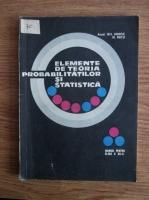 Gh. Mihoc - Elemente de teoria probabilitatilor si statistica. Manual pentru clasa a XII-a