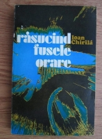 Ioan Chirila - Rasucind fusele orare