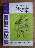 Anticariat: Ion Luca Caragiale - Momente. Schite
