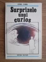 Anticariat: Ionel Chiru - Surprizele unui curios
