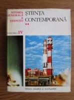 Anticariat: Istoria Generala a Stiintei, volumul 4. Stiinta Contemporana 2