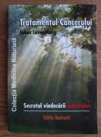 Anticariat: Johan Levensberg - Tratamentul cancerului. Secretul vindecarii cancerului