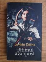 Anticariat: Lavinia Calina - Ultimul avanpost