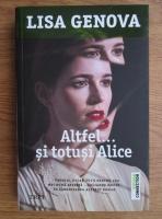Anticariat: Lisa Genova - Altfel...si totusi Alice