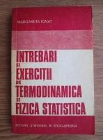 Anticariat: Margareta Ignat - Intrebari si exercitii de termodinamica si fizica statistica