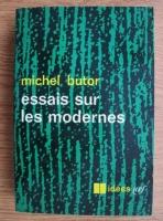 Michel Butor - Essais sur les modernes