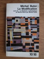 Anticariat: Michel Butor - La Modification