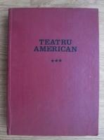 Mihnea Gheorghiu - Teatru american (volumul 3) 300 de ani in trei piese de teatru