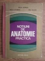 Anticariat: Nicolae Diaconescu - Notiuni de anatomie practica