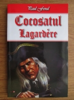 Paul Feval - Lagardere (volumul 2). Cocosatul