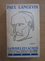 Anticariat: Paul Langevin - La pensee et l action