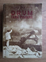 Anticariat: Petru Dumitriu - Drum fara pulbere