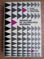 Anticariat: R. Faure - Indreptar de matematica moderna