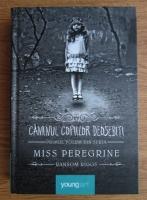Anticariat: Ransom Riggs - Miss Peregrine. Volumul 1: Caminul copiilor deosebiti