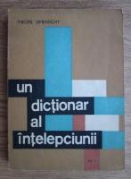Theofil Simenschy - Un dictionar al intelepciunii (volumul 1)