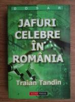 Traian Tandin - Jafuri celebre in Romania