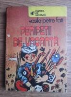 Anticariat: Vasile Petre Fati - Peripetii de vacanta (colectia cartea de vacanta)