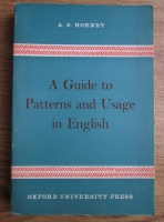 Anticariat: A. S. Hornby - A Guide to Patterns and Usage in English