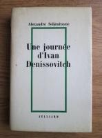 Anticariat: Alexandre Soljenitsyne - Une journee d'Ivan Denissovitch