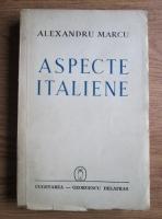 Alexandru Marcu - Aspecte italiene (schite, studii, amintiri) (1942)
