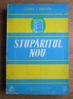 Anticariat: Const. L. Hristea - Stuparitul nou
