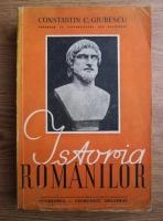 Anticariat: Constantin C. Giurescu - Istoria romanilor. Din cele mai vechi timpuri pana la moartea Regelui ferdinand I (1943)