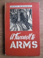 Anticariat: Ernest Hemingway - A Farewell to Arms