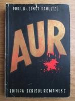 Anticariat: Ernst Schultze - Aur (editie veche)