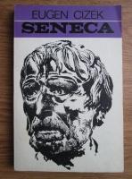 Anticariat: Eugen Cizek - Seneca