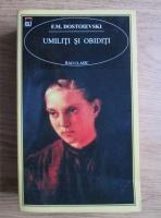 Anticariat: F. M. Dostoievski - Umiliti si obiditi
