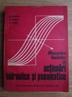 Anticariat: Fl. Ionescu - Mecanica fluidelor si actionari hidraulice si pneumatice