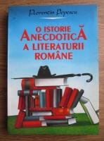 Florentin Popescu - O istorie anecdotica a literaturii romane