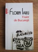 Anticariat: Florin Iaru - Fraier de Bucuresti (Top 10+)