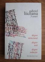 Anticariat: Gabriel Liiceanu - 3 eseuri: despre minciuna, despre ura, despre seductie