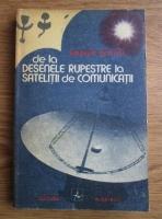 Anticariat: Gheorghe Bratescu - De la desenele rupestre la satelitii de comunicatii. Povestiri din lumea cartii