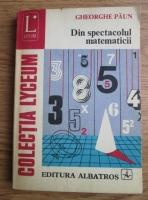 Gheorghe Paun - Din spectacolul matematicii