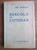 Anticariat: Gr. Tausan - Dincolo de cotidian. Opinii literare si filosofice (editie veche)