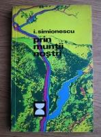 Anticariat: I. Simionescu - Prin muntii nostri