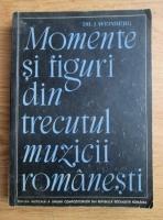 I. Weinberg - Momente si figuri din trecutul muzicii romanesti