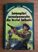 Intamplari nemaipomenite din Vestul Salbatic si alte povestiri