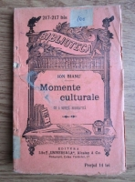 Ion Bianu - Momente culturale. Cu o notita biografica (editie veche)