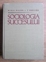 Anticariat: Mihai Ralea - Sociologia succesului