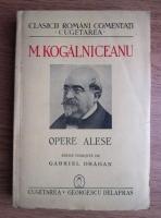 Mihail Kogalniceanu - Opere alese
