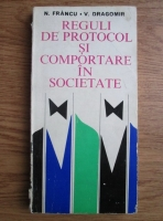 N. Francu - Reguli de protocol si comportare in societate